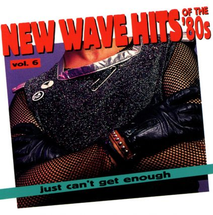 1994 New Wave Hits of the 80s, Vol 6 featuring Men At Work, Talk Talk, Johnny Are You Queer, Josie Cotton, X, ABC, Culture Club, ABC, The Bongos, Sparks, The A's