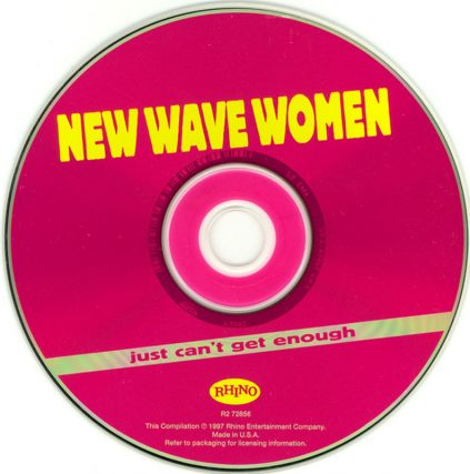 1997 Just Can't Get Enough, New Wave Women featuring Josie Cotton, Johnny Are You Queer, Go-gos, Bangles, Eurythmics, The Pretenders, Divinyls, Animotion, Berlin, Bow Wow Wow, The Belle Stars