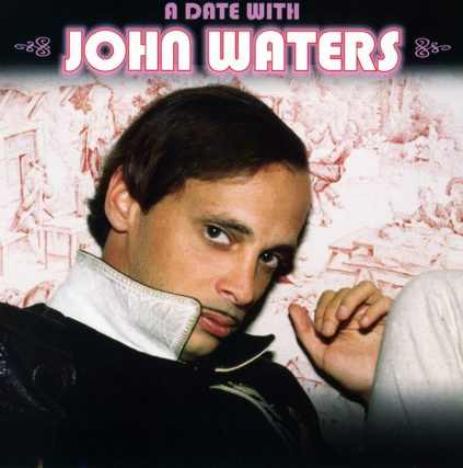 A Date With John Waters CD featuring Patience and Prudence, Elton Motello, Josie Cotton, Johnny Are You Queer, Dean Martin, Mink Stole, Earl Grant, Tina Turner, Edith Massey, Harry Warren, Mildred Bailey