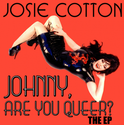 Johnny, Are You Queer? The EP, Josie Cotton