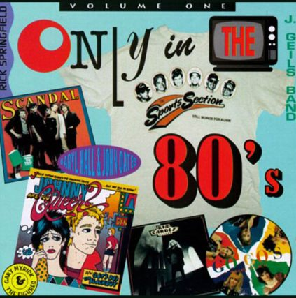 Only In The 80s featuring Josie Cotton, Johnny Are You Queer, Huey Lewis and the news, the Romantics, Rick Springfield, the Go Gos, Weird Al Yankovic, Toni Basil, Kim Carnes,